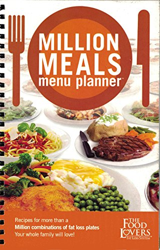 Million Meals Planner: Recipes for More than a Million Combinations of Fat Loss Plates Your Whole Family Will Love