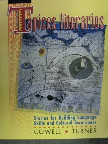 Tapices Literarios: Stories for Building Language Skills and Cultural Awareness (English and Spanish Edition)