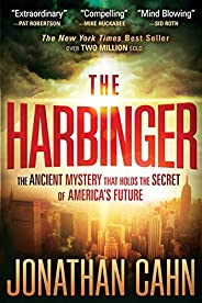 The Harbinger: The Ancient Mystery that Holds the Secret of America's Fu