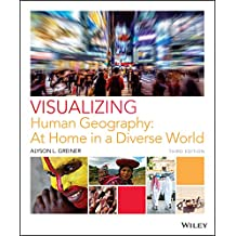 Visualizing Human Geography: At Home in a Diverse World, 3rd Edition
