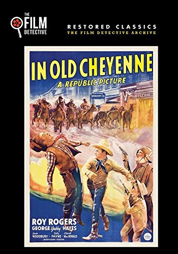- In Old Cheyenne (The Film Detective Restored Version)