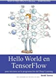 Hello World en TensorFlow - para iniciarse en la programación del Deep Learning