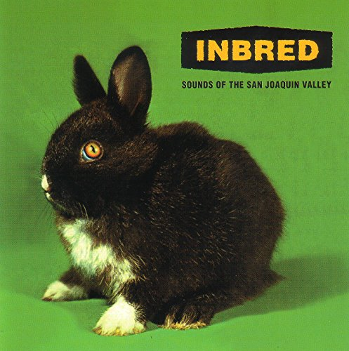 Inbred: Sounds Of The San Joaquin