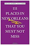 111 Places in New Orleans That You Must Not Miss (111 Places/111 Shops)