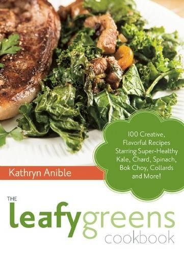 Leafy Greens Cookbook Flavorful Super Healthy