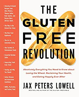 The Gluten-Free Revolution: Absolutely Everything You Need to Know about Losing the Wheat, Reclaiming Your Health, and Eating Happily Ever After