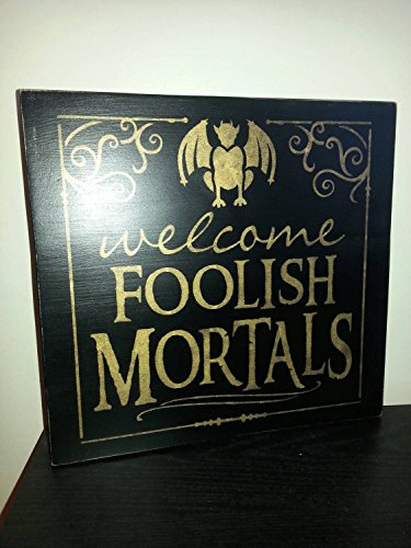 (Welcome Foolish Mortals Distressed Wood Halloween Sign Rustic Primitive Sign Gargoyle Witch Pumpkin Graveyard Fall Decor Scary Decoration)