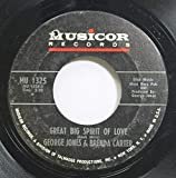 GEORGE JONES & BRENDA CARTER 45 RPM GREAT BIG SPIRIT OF LOVE / MILWAUKEE, HERE I COME