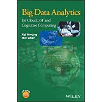 Big–Data Analytics for Cloud, IoT and Cognitive Computing