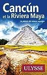 Cancun et la Riviera Maya par Bedford