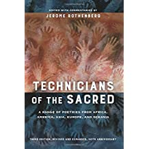 Technicians of the Sacred, Third Edition: A Range of Poetries from Africa, America, Asia, Europe, and Oceania