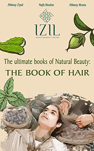 THE BOOK OF HAIR: DIY natural recipes to fortify and make your hair strong, healthy and shiny again. (The ultimate books of natural beauty) (Beauty Natural Ultimate Book)