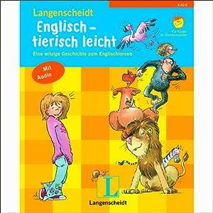 Langenscheidt Englisch - tierisch leicht. Eine witzige Geschichte zum Englischlernen Hörspiel