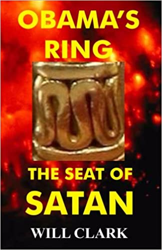 Amazon.com: Obama\'s Ring: The Seat of Satan (9781483946351): Will ...