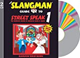 THE SLANGMAN GUIDE TO STREET SPEAK 1 (2-Audio CD Set) (Slangman Guides)