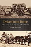 Driven from Home: North Carolina's Civil War Refugee Crisis (UnCivil Wars Ser.)