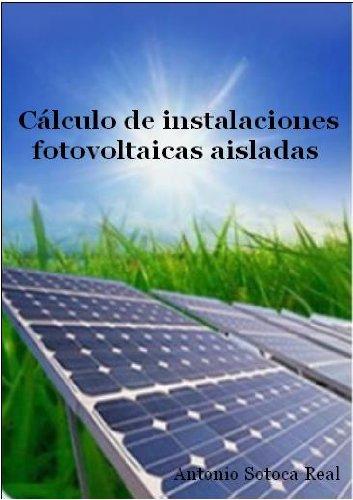 Descargar Libro Cálculo De Instalaciones Fotovoltaicas Aisladas Antonio Sotoca Real