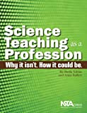 Science Teaching As a Profession, Sheila Tobias and Anne Baffert, 1936137062