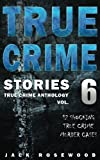 img - for True Crime Stories Volume 6: 12 Shocking True Crime Murder Cases (True Crime Anthology) book / textbook / text book
