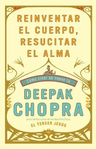 Reinventar el cuerpo, resucitar el alma: Como crear un nuevo tu (Spanish Edition