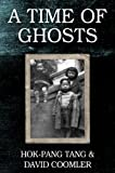 Front cover for the book A Time of Ghosts by Hok-Pang Tang