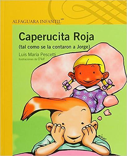 Descargar ebook pdfs Caperucita Roja (Tal Como Se La Contaron a Jorge) in Spanish MOBI 6070118243