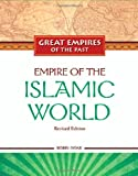 Empire of the Islamic World (Great Empires of the Past (Library))
