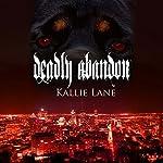 Deadly Abandon: Shadow Solider, Book 1 | Kallie Lane