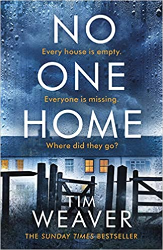 No-one Home by Tim Weaver @TimWeaverBooks @MichaelJBooks #No-oneHome #BookReview #NetGalley #PsychologicalThriller #NewRelease