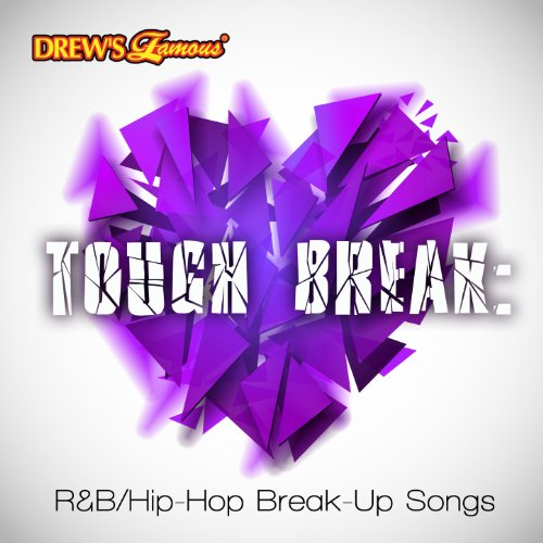 Tough Break: R&B/Hip-Hop Break-Up Songs