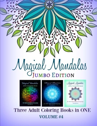 Magical Mandalas: JUMBO Edition: Three Adult Coloring Books in ONE (150+ Mystical Mandalas to Color-All Three Volumes-Large Mix of Beautiful Mandalas) (Volume 4) ebook