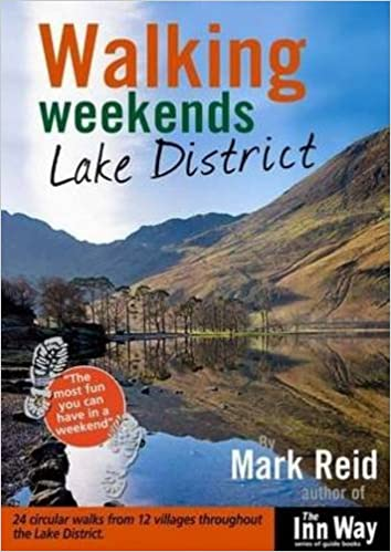 Book Walking Weekends: Lake District: 24 Circular Walks from 12 Villages Throughout the English Lake District