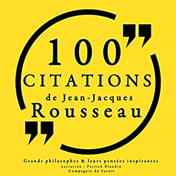 Amazon Com 100 Citations De Jean Jacques Rousseau Audible