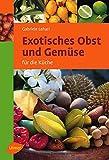 Exotisches Obst und Gemüse: Für die Küche (Ulmer Taschenbücher, Band 63)