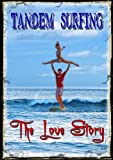 Tandem Surfing - The Love Story