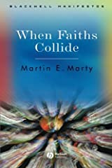 When Faiths Collide (Wiley-Blackwell Manifestos Book 10) Kindle Edition