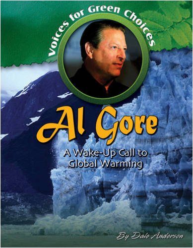 Al Gore: A Wake-Up Call to Global Warming (Voices for Green Choices)