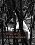 Fugitive History: The Art of Julie Gough