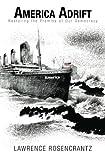 America Adrift, Lawrence Rosencrantz, 1466263091