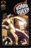 Bomb Queen Vol. 1 #1 First Printing First Appearance of Bomb Queen