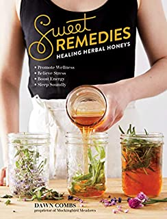 Book Cover: Sweet Remedies: Healing Herbal Honeys