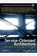 Service-Oriented Architecture: Concepts, Technology, and Design (The Pearson Service Technology Series from Thomas Erl) Kindle Edition