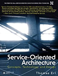 Service-Oriented Architecture: Concepts, Technology, and Design (The Prentice Hall Service Technology Series from Thomas Erl)