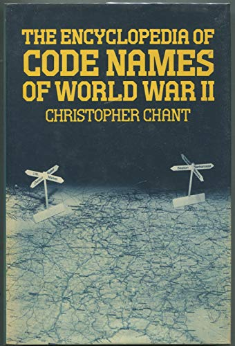 The Encyclopaedia of Code Names of World War Two Chris Chant