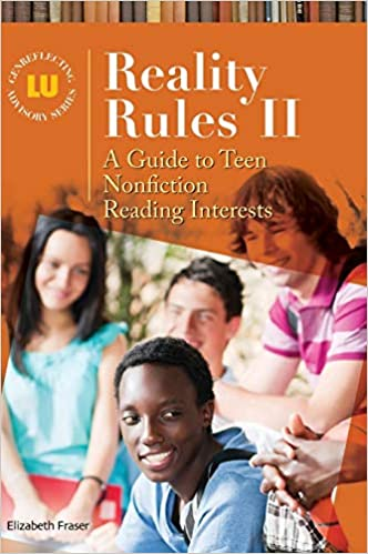 A Guide to Teen Nonfiction Reading Interests Reality Rules II