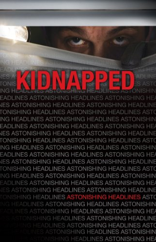 Kidnapped (Astonishing Headlines)