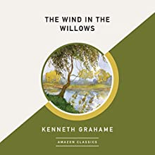 The Wind in the Willows (AmazonClassics Edition) Audiobook by Kenneth Grahame Narrated by Simon Vance