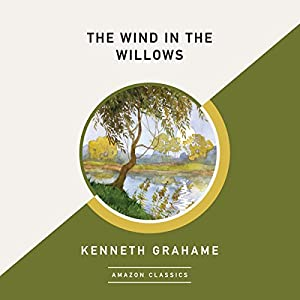The Wind in the Willows (AmazonClassics Edition) Audiobook