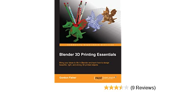 Amazon com: Blender 3D Printing Essentials eBook: Gordon