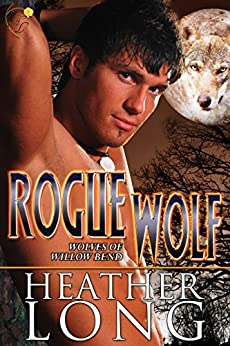 Rogue Wolf (Wolves of Willow Bend Book 4) by [Long, Heather]